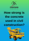 How strong is the concrete used in civil construction